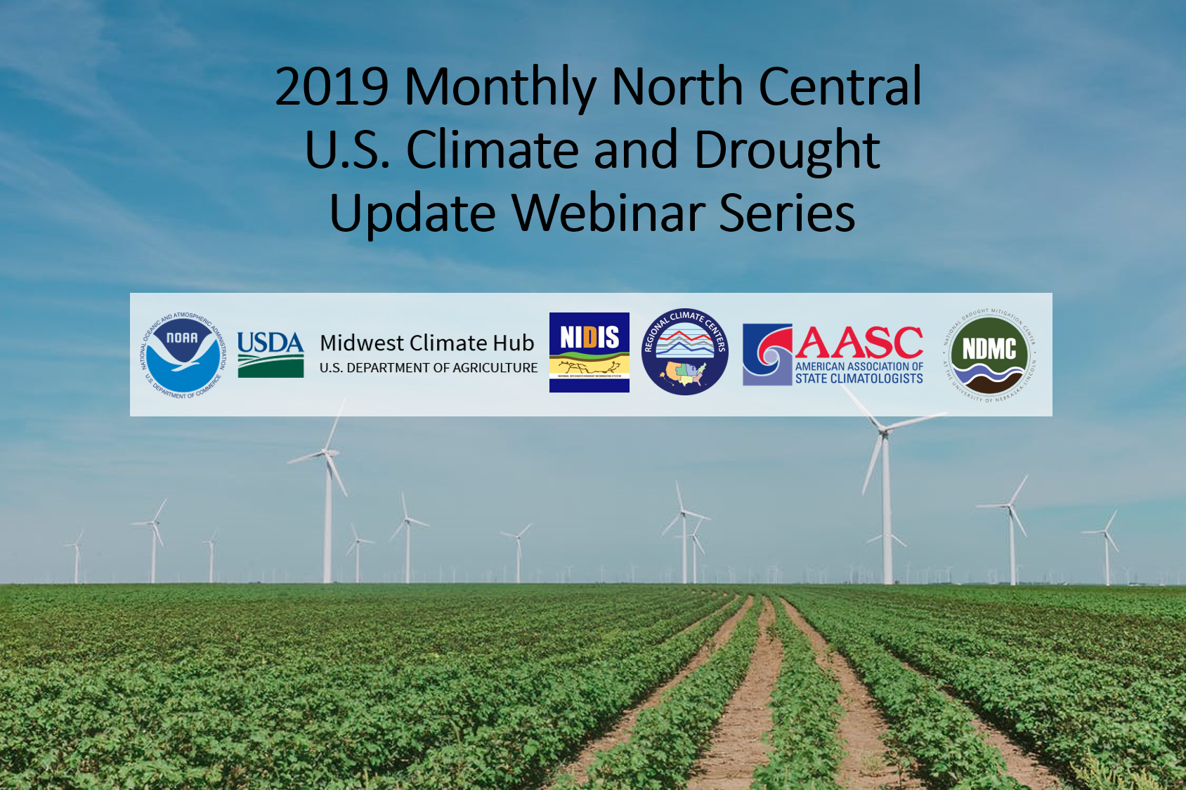 2019 Monthly North Central U.S. Climate and Drought Update Webinar